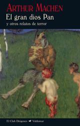 El gran dios pan y otros relatos de terror - Machen, Arthur