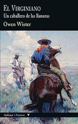 El Virginiano. Un caballero de las llanuras - Wister, Owen