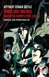 Sherlock Holmes. Cuentos completos (Vol. I) - Doyle, Arthur Conan