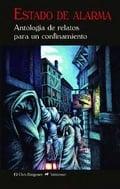 Estado de alarma. Antología de relatos para un confinamiento - AAVV