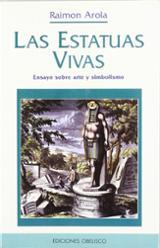 Las estatuas vivas: ensayo sobre arte y simbolismo.