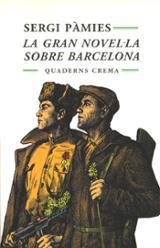 La gran novel·la sobre Barcelona - Pàmies, Sergi