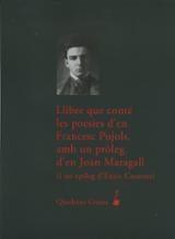 Llibre que conté les poesies d´en Francesc Pujols, amb un pròleg