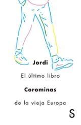 El último libro de la vieja Europa - Corominas, Jordi