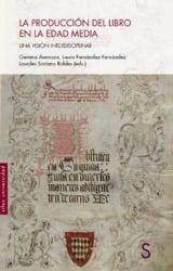 La producción del libro en la Edad Media. Una visión interdiscipl - Avenoza, Gemma