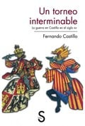 Un torneo interminable. La guerra en Castilla en el siglo XV