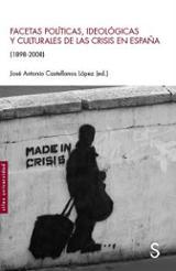 Facetas políticas, ideológicas y culturales de las crisis en Espa - Castellanos López, J