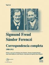 Sigmund Freud - Sándor Ferenczi: Correspondencia completa (Vol. I