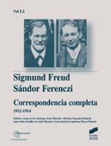 Sigmund Freud - Sándor Ferenczi: Correspondencia  completa (Vol.I