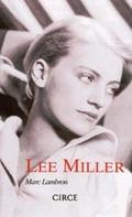 Lee Miller. El ojo del silencio - Lambron, Marc