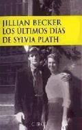 Los últimos dias de Sílvia Plath - Becker, Jillian