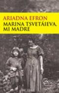 Marina Tsvetaieva, mi madre - Efron, Ariadna