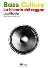 Bass culture. La historia del Reggae - Bradley, Lloyd