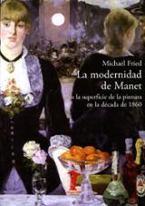 La modernidad de Manet o la superfície de la pintura en la década - Fried, Michael
