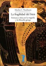La fragilidad del bien - Nussbaum, Martha C.