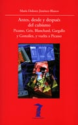 Antes desde y después del cubismo. Picasso, Gris, Blachard, Garga