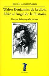 Walter Benjamin: de la diosa Niké al Ángel de la Historia - González García, José María