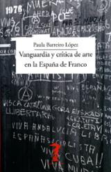 Vanguardia y crítica de arte en la España de Franco - Barreiro López, Paula