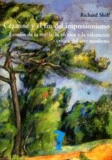 Cézanne y el fin del impresionismo - Shiff, Richard