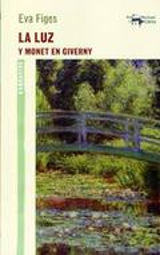 La luz y Monet en Giverny - Figes, Eva