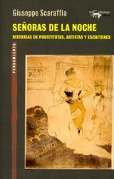 Señoras de la noche. Historias de prostitutas, artistas y escrito