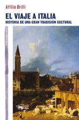 El viaje a Italia. Historia de una gran tradición cultural