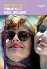 Vidas de mujer que el cine cuenta - García, María Ángeles