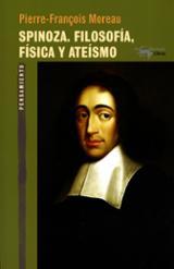 Spinoza. Filosofía, física y ateísmo - Moreau, Pierre-François
