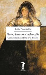 Goya, Saturno y melancolía. Consideraciones sobre el arte de Goya - Nordstrom, Folke
