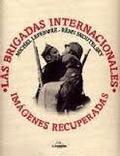 Brigadas internacionales. Imágenes recuperadas.