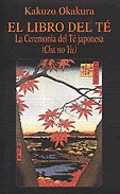 El libro del té. La ceremonia del té japonesa