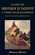 La saga de de Fridthjóf el valiente y otras sagas islandesas