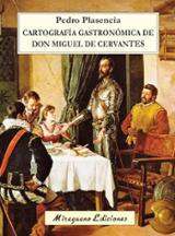 Cartografía gastronómica de Don Miquel de Cervantes