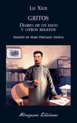 Gritos. Diario de un loco y otros relatos - Xun, Lu