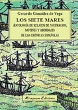 Los siete mares. Antología de relatos de naufragios, motines y abordajes de las crónicas españolas