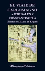 El viaje de Carlomagno a Jerusalén y Constantinopla - de Riquer, Isabel