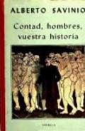 Contad, Hombres, Vuestra Historia