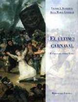 El último carnaval. Un ensayo sobre Goya