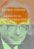 Gramáticas de la creación - Steiner, George