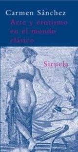 Arte y erotismo en el mundo antiguo - Sánchez Fernández, Carmen