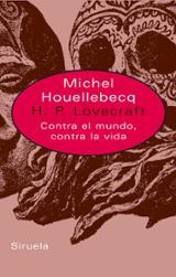 H. P. Lovecraft. Contra el mundo, contra la vida