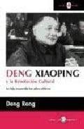 Deng Xiaoping y la revolución cultural - Deng Rong