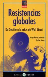 Resistencias globales. De Seattle a la crisis de Wall Street