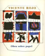 Vicente Rojo. Obra sobre papel - Rojo, Vicente