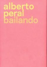 Alberto Peral. Bailando (Producciones)
