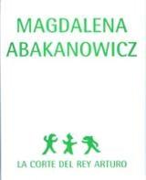Magdalena Abakanowicz. La corte del rey Arturo.