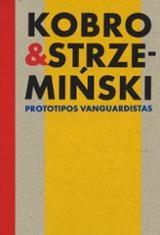 Kobro y Strzeminski. Prototipos vanguardistas - AAVV