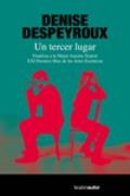 Un tercer lugar - Despeyroux, Denise
