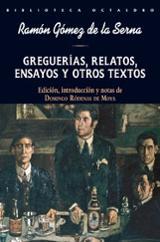 Greguerías, relatos, ensayos y otros textos - Gómez de la Serna, Ramón