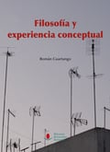 Filosofía y experiencia conceptual - Cuartango, Román G.